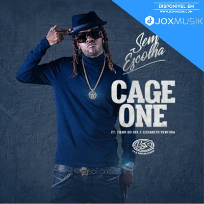 Cage One - Sem Escolha (feat Filho do Zua & Elizabeth Ventura)