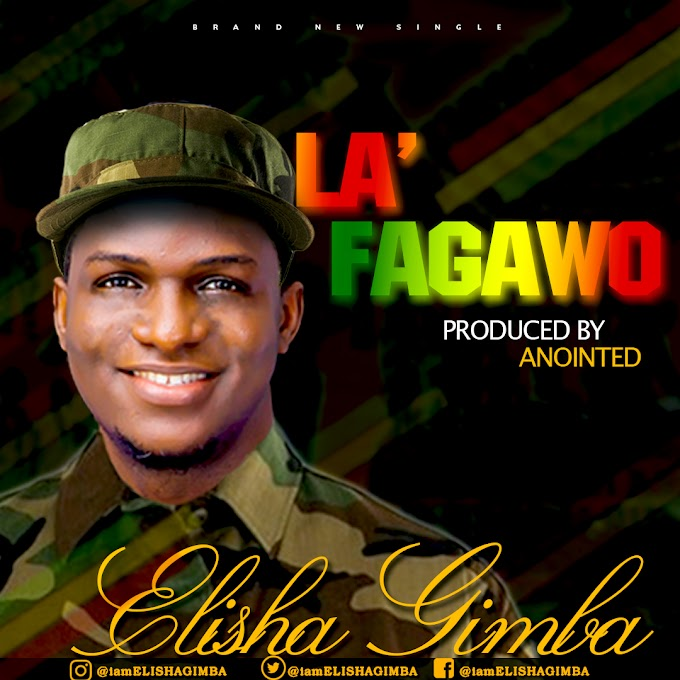 Gospel sensational Elisha Gimba presents New single LAFAGAWO