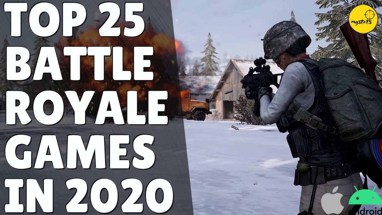 Top 25 Battle Royale Games for Android and iOS in 2020