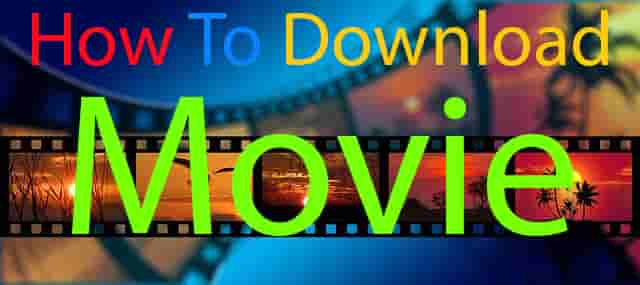 how to download movies | how to download movies on mobile & laptop