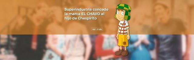 Superindustria concede la marca EL CHAVO al hijo de Chespirito