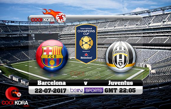 مشاهدة مباراة برشلونة ويوفنتوس اليوم 22-7-2017 في الكأس الدولية للأبطال