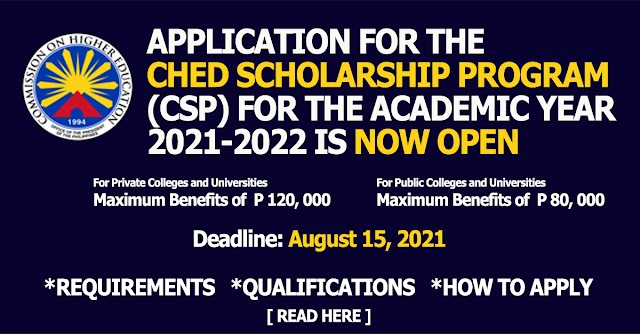 Application for the CHED Scholarship Program (CSP) for the Academic Year 2021-2022 is Now Open | Requirements | Qualifications | Apply now!
