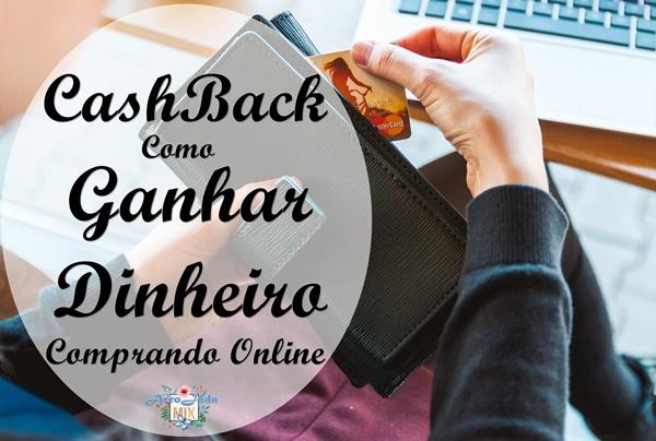 Cashback - Como Ganhar Dinheiro Comprando Online