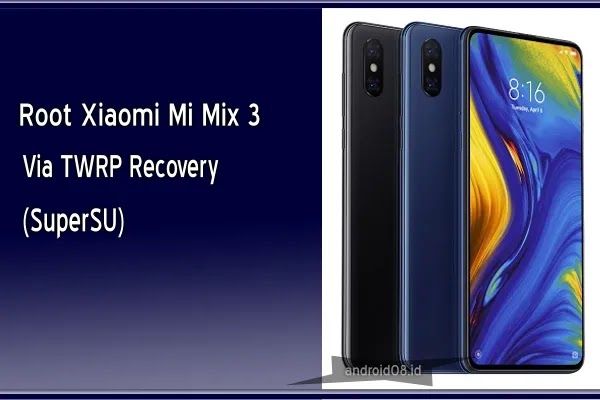 Cara Root Xiaomi Mi Mix 3 Perseus Via TWRP (SuperSU Method)