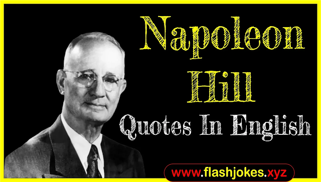 Napoleon Hill Quotes In English | Biography