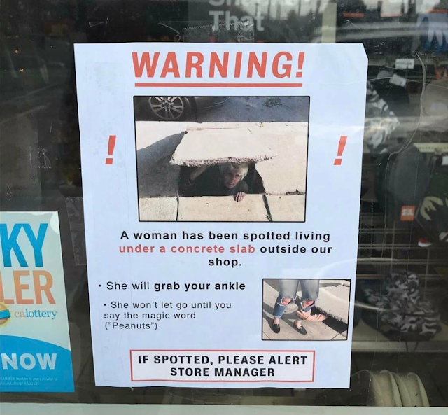 Warning - a woman has been spotted living under a concrete slab outside our shop