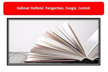 Kalimat Definisi: Pengertian, Fungsi, Contoh