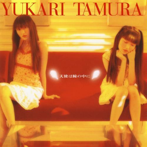 Yukari Tamura - Tenshi wa Hitomi no Naka ni [FLAC   MP3 320 / CD]