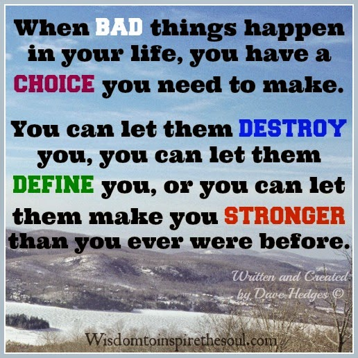 Bbad Things Happen: Daveswordsofwisdom.com: Let The Bad Times Make You Stronger