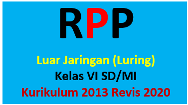 RPP Luring K13 Kelas 6 SD/MI Edisi 2020