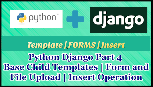 Python Django Tutorial Part 4 | Templates | Forms | Insert Operation