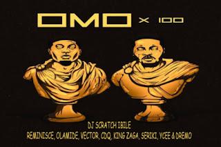 MUSIC: Reminisce Ft. Olamide, Cdq, Vector, King Zaga, Seriki, Ycee, Dremo & DJ Scratch Ibile – Omo x 100