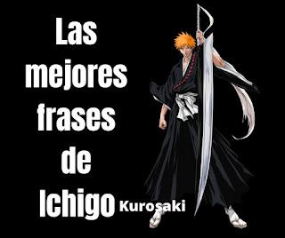 Las mejores Frases De Ichigo Kurosaki
