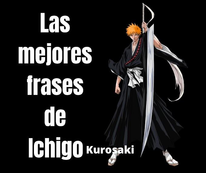 Las mejores Frases De Ichigo Kurosaki, Bleach