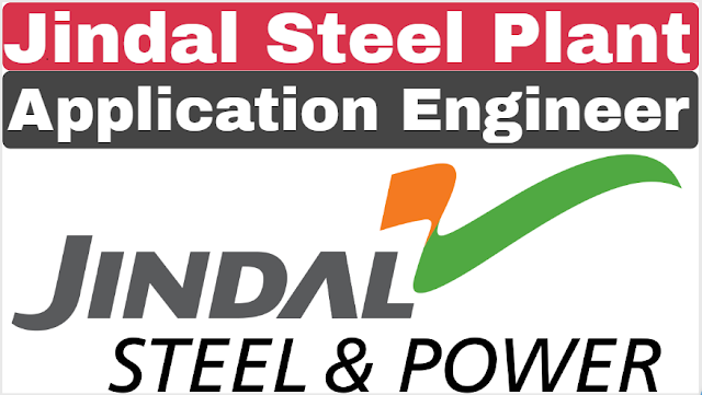 Jindal Steel Plant Application Engineer Recruitment 2019 For Various Post | JSW