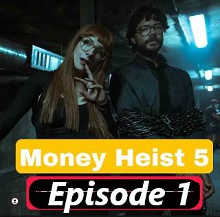 Money Heist season 5 Episode 1 online download