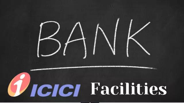 ICICI Bank Facilities