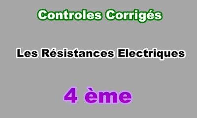 Controles Corrigés Résistances Electriques 4eme PDF