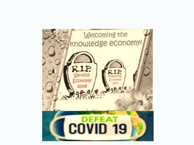 """COVID 19, the ultimate fast forward button for the evolution of """"KNOWLEDGE ECONOMY"""""""