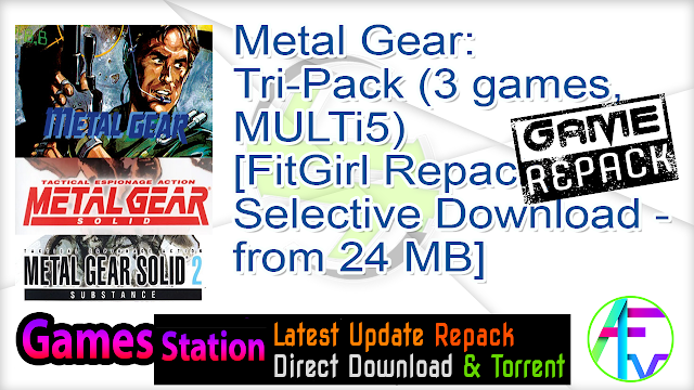 Metal Gear Tri-Pack (3 games, MULTi5) [FitGirl Repack, Selective Download – from 24 MB]