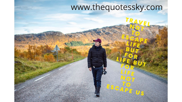 110+ BOOST Inspiring Traveling Quotes, Status  and Captions
