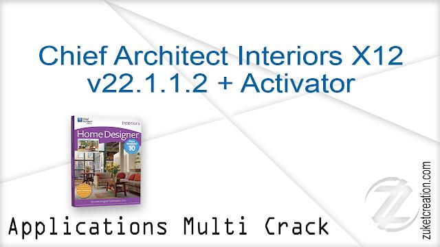 Chief Architect Interiors X12 v22.1.1.2 + Activator
