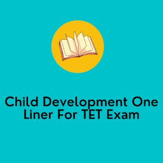 Child Development One Liner For TET Exam