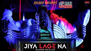 Jiya Lage Na Lyrics By Muhfaad