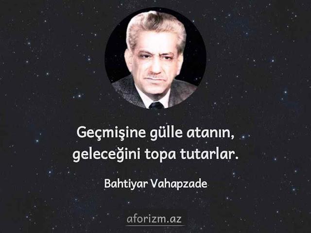 Bahtiyar-vahapzade-gecmis-gelecek-azeri-sozleri-azerbaycan-