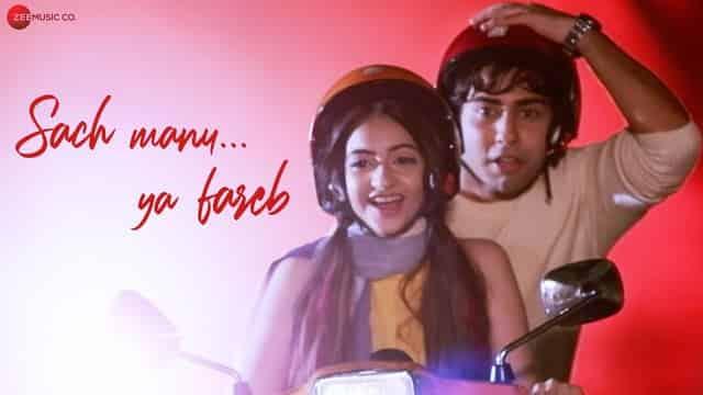 सच मानु या फरेब Sach Manu Ya Fareb Lyrics In Hindi