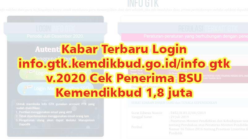 Kabar Terbaru Login info.gtk.kemdikbud.go.id/info gtk v.2020 Cek Penerima BSU Kemendikbud 1,8 juta