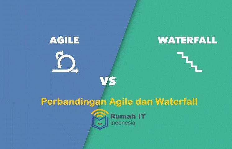 Perbandingan Metode Waterfall dan Agile Dalam Development