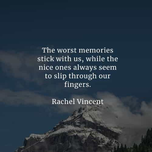 Memories quotes and sayings that'll teach you a lesson