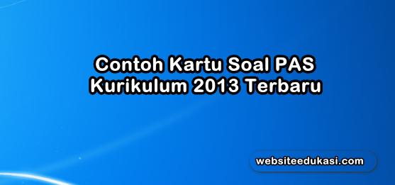 Kartu Soal PAS Kurikulum 2013 Tahun 2019