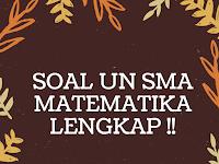 DOWNLOAD SOAL UN MATEMATIKA SMA  LENGKAP TAHUN 2000-2019