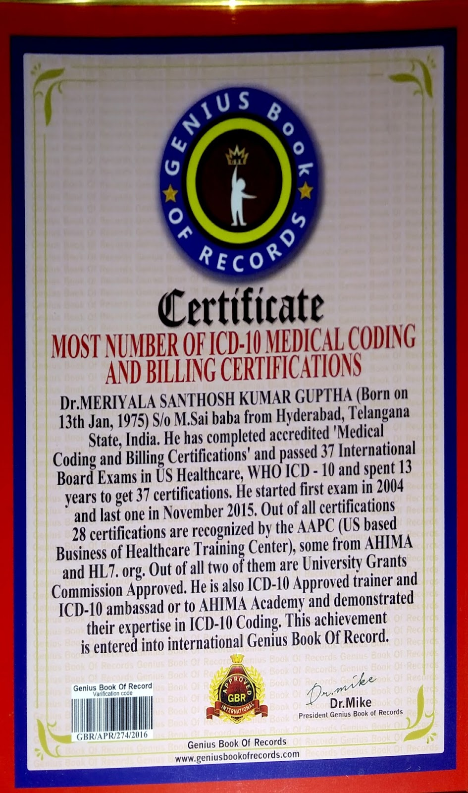 World record in medical coding dr guptha medesun medical coding the record for the most number of icd 10 medical coding and billing certifications was achieved by dr meriyala santosh kumar gupta of hyderabad 1betcityfo Gallery