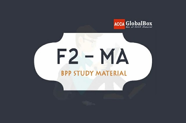 F2 - Management Accounting (MA) | BPP Material