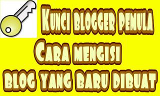 cara mengisi blog yang baru dibuat panduan blogger pemula