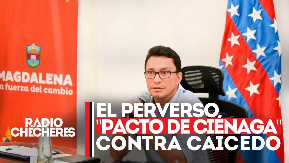 """El perverso """"Pacto de Ciénaga"""" contra Carlos Caicedo"""