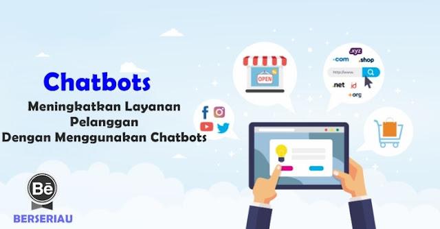Cara Meningkatkan Layanan Pelanggan Dengan Menggunakan Chatbots 3 Cara Meningkatkan Layanan Pelanggan Dengan Menggunakan Chatbots