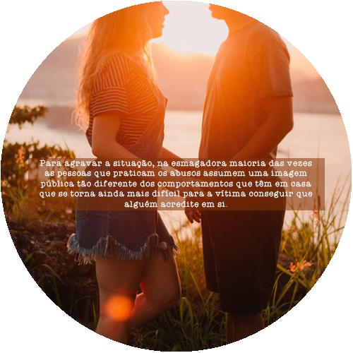 Para agravar a situação, na esmagadora maioria das vezes as pessoas que praticam os abusos assumem uma imagem pública tão diferente dos comportamentos que têm em casa que se torna ainda mais difícil para a vítima conseguir que alguém acredite em si.