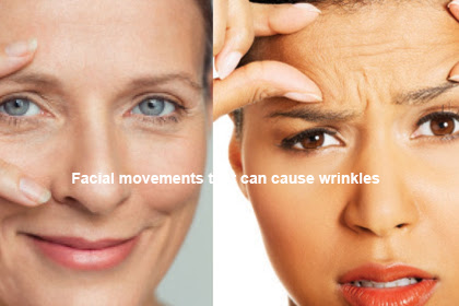 Facial movements that can cause wrinkles