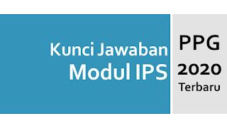 Kunci Jawaban Tes Sumatif Modul IPS PPG Terbaru 2020