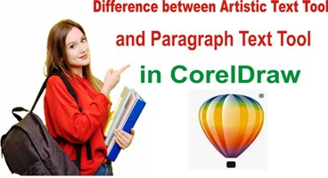 Difference between Corel Draw Artistic Text Tool and Paragraph Text Tool in Hindi