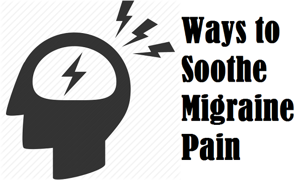 Easy Ways to Soothe Migraine Pain