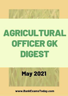 Agricultural Officer GK Digest: May 2021