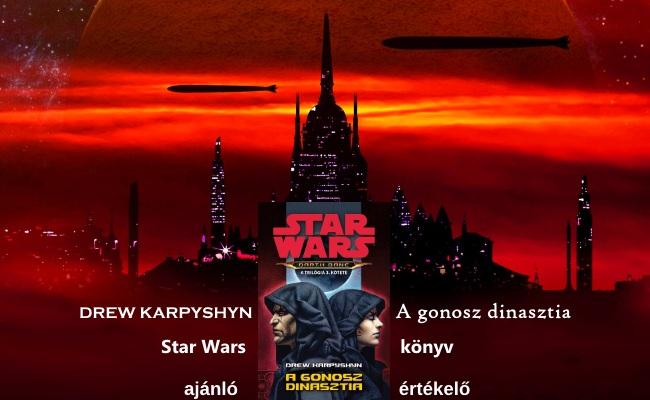 A gonosz dinasztia Star Wars könyv ajánló, értékelő