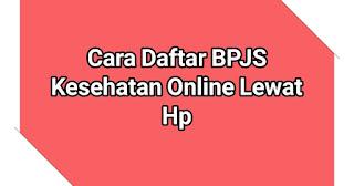 cara daftar bpjs online lewat hp