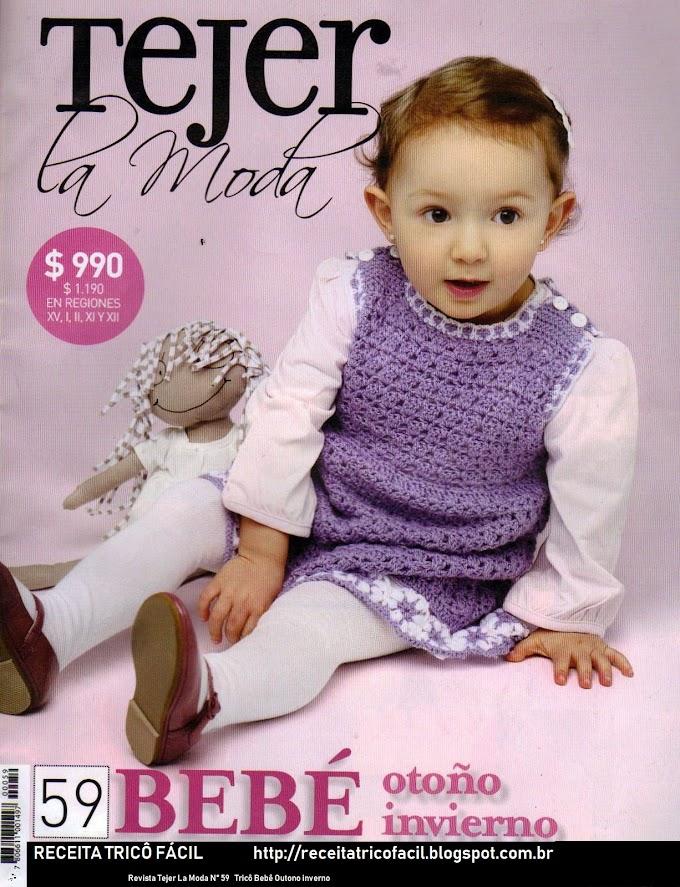 Revista Tejer La Moda- N° 59-Tricô Crochê Bebê Outono inverno